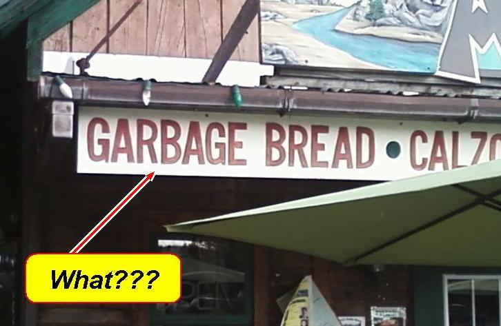 Garbage Bread